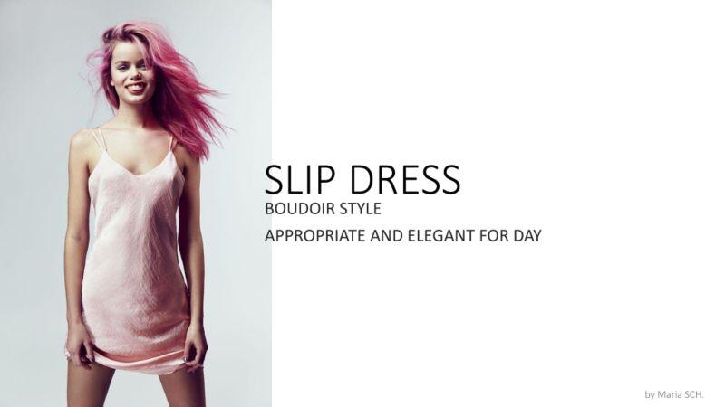 Presentation of a trendy wardrobe item - slip dress