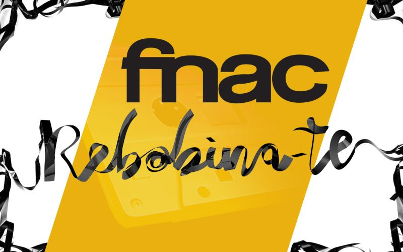 "FNAC - ""Rebobina-te"" (Rewind yourself)"