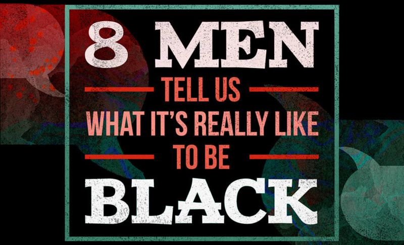 Article: 8 Men Tell Us What It's Like To Be Black