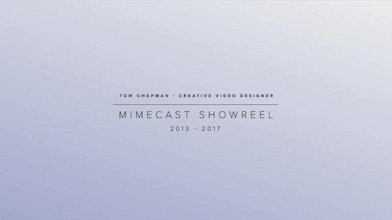 Mimecast Showreel 2013 - 2017