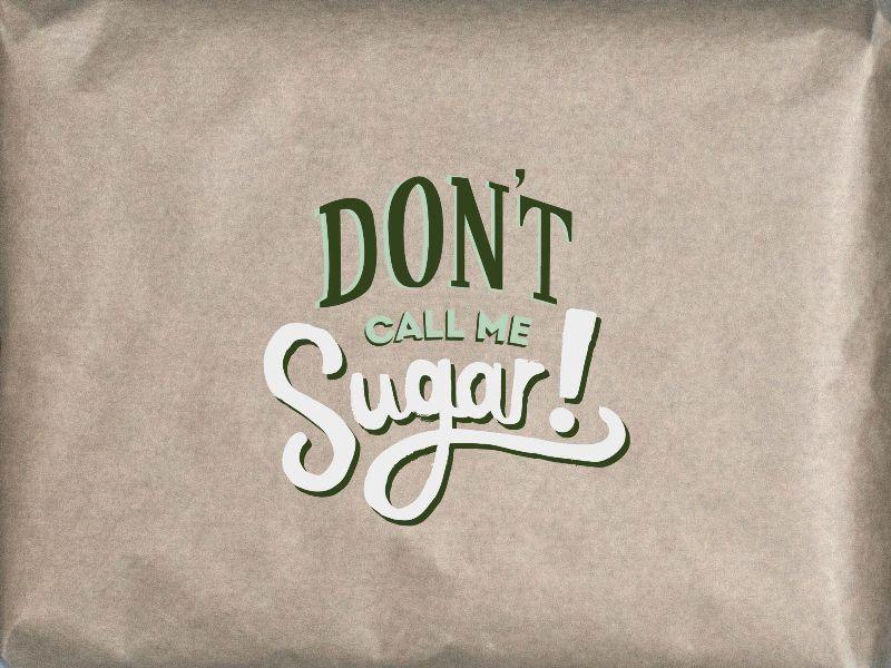 Don't Call Me Sugar
