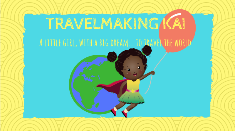 Travelmaking Kai - a little girl with a BIG dream to travel the WOLRD!