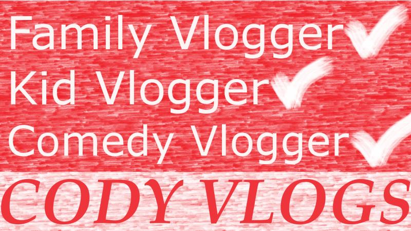 Cody Vlogs