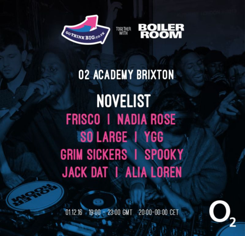 GoThinkBig x Boiler Room x O2 : London - BOILER ROOM (2016)