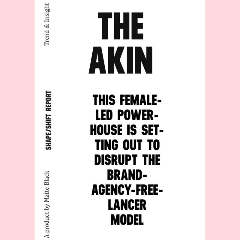 The Akin  x Shape/Shift Report