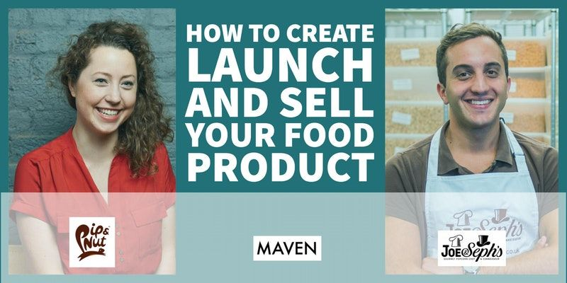 HOW TO CREATE, LAUNCH AND SELL YOUR FOOD PRODUCT