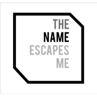 The Name Escapes Me