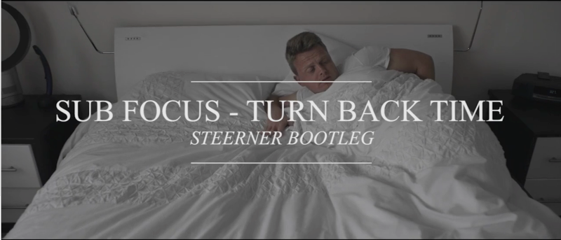 Sub Focus - Turn Back Time - Steerner Bootleg (Official Video)