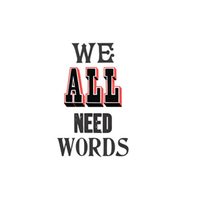 We All Need Words