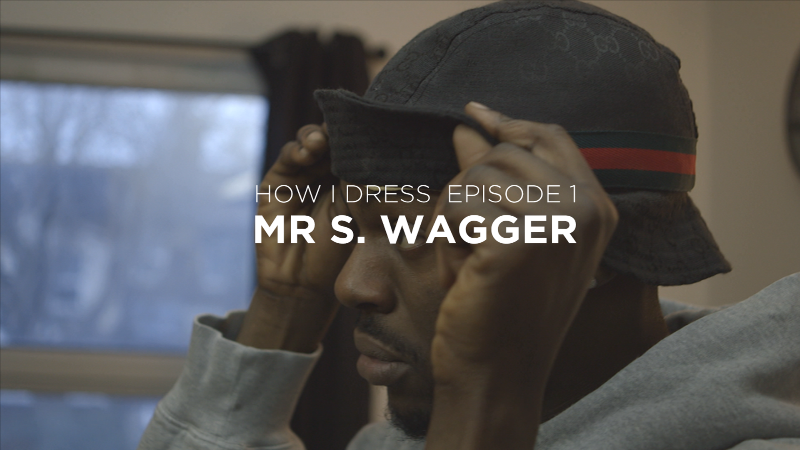 How I Dress: Episode 1- Mr S. Wagger