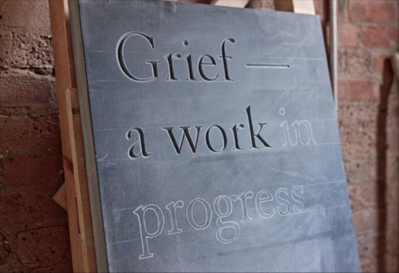 Grief — A Work in Progress