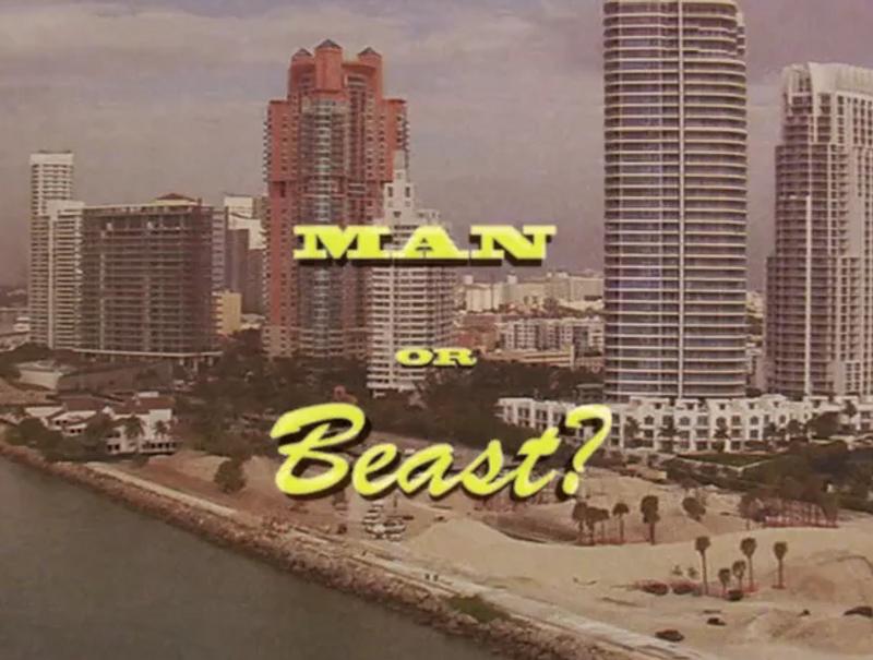 MAN OR BEAST?
