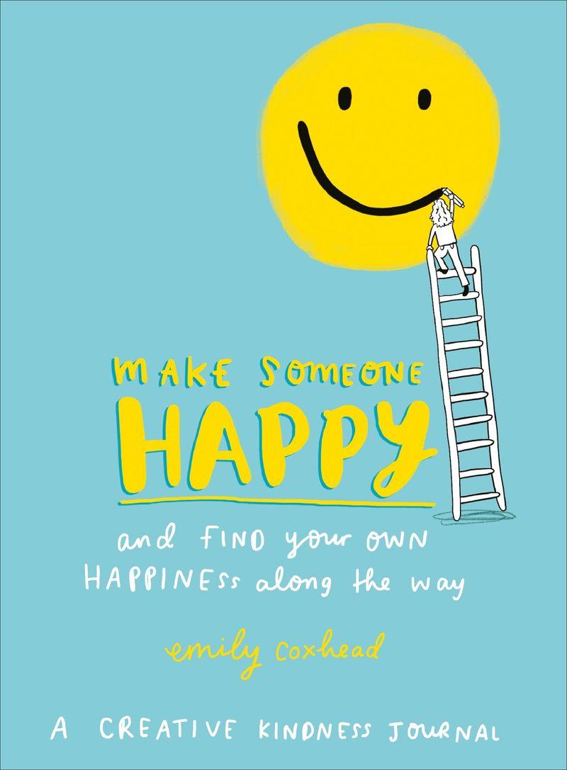 Make Someone Happy - Emily Coxhead