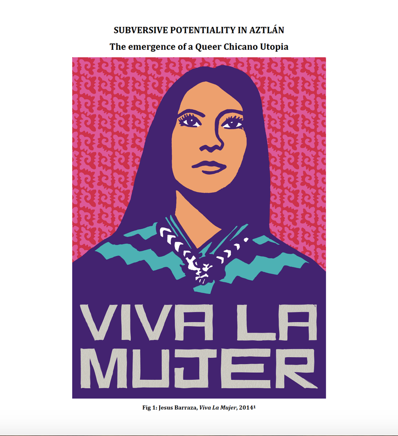 Dissertation: Subversive Potentiality In Aztlán: The Emergence of a Queer Chicano Utopia
