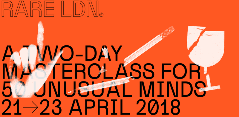 RARE LDN. 21-23 April. Apply here.