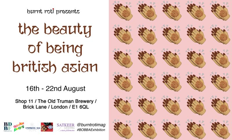 Burnt Roti presents: The Beauty of Being British Asian