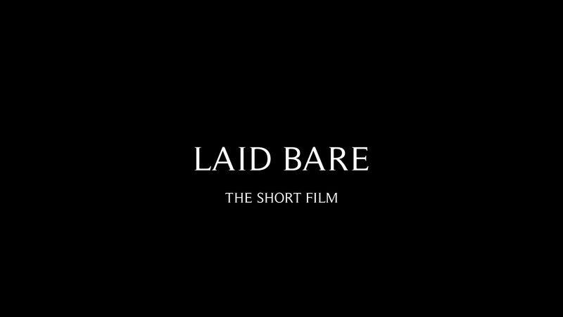 LAID BARE - The Short Film