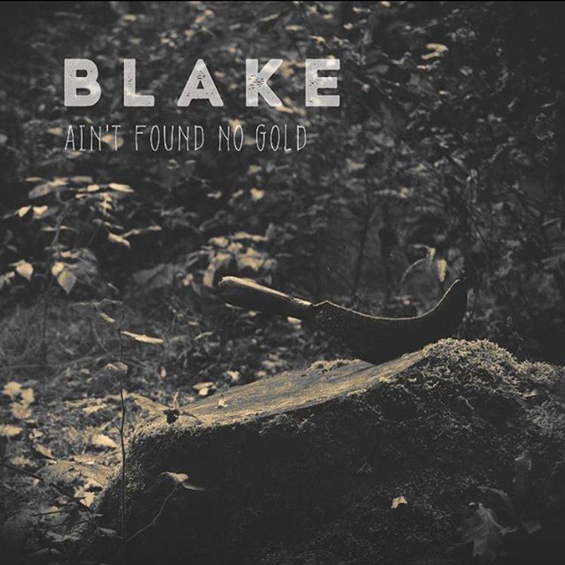 BLAKE - Ain't Found no Gold - MUSIC VIDEO