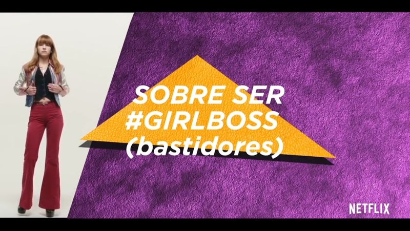 "NETFLIX: ""Girlboss"" digital content and launching campaign."