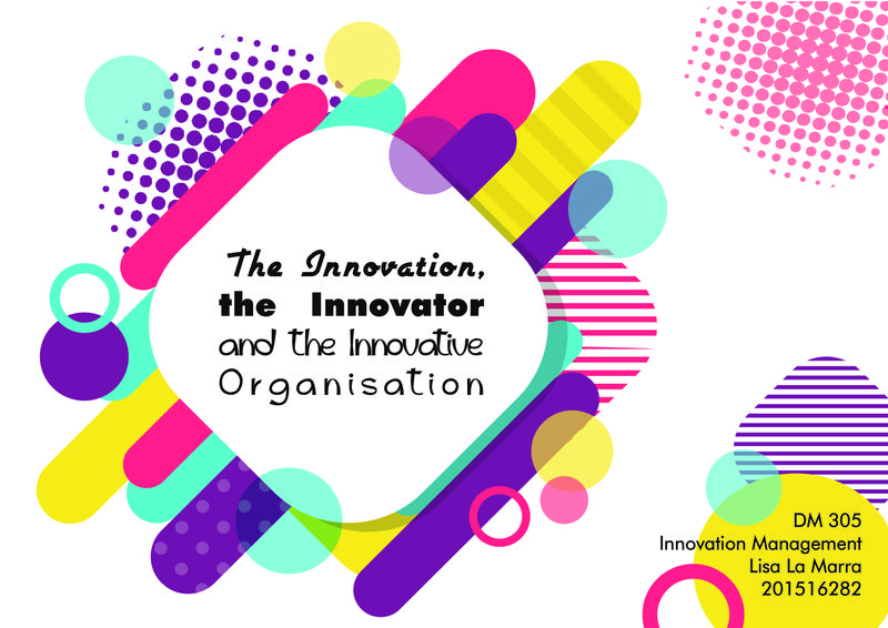 The Innovation, the Innovator and the Innovative Organisation - Graphic Essay