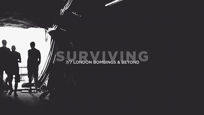 Surviving 7/7 Bombings & Beyond