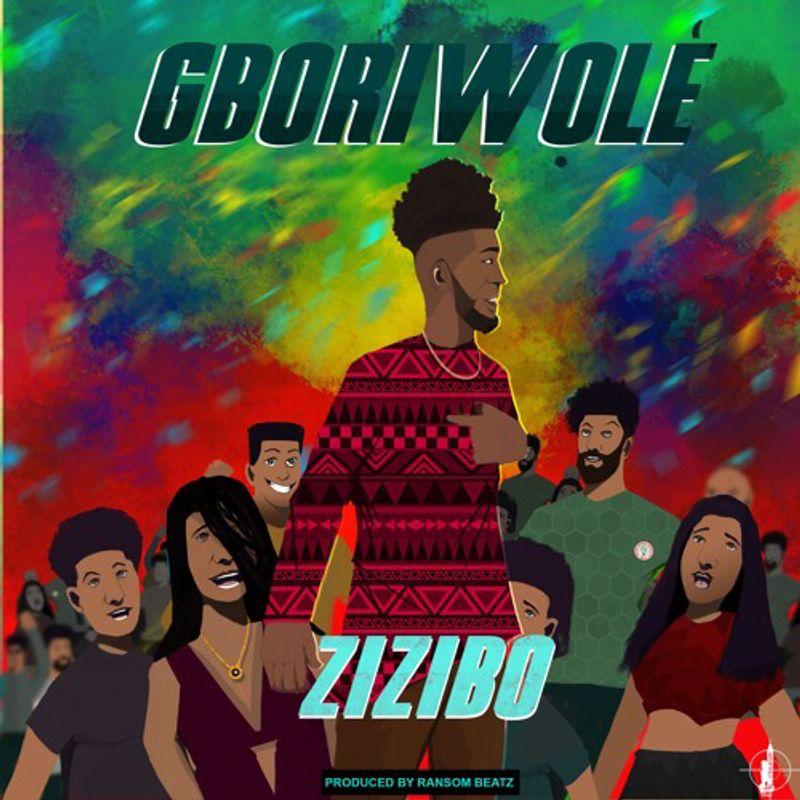 ZiZibo - Gboriwole (Music Video)