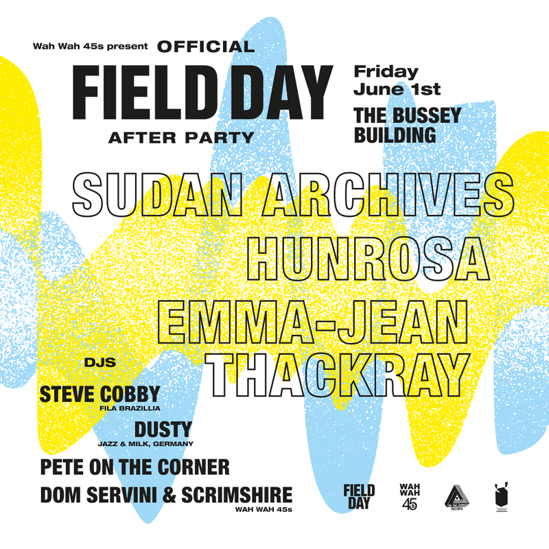 Field Day 2018 After Party w/ Sudan Archives, Hunrosa, Emma-Jean Thackray & special guests