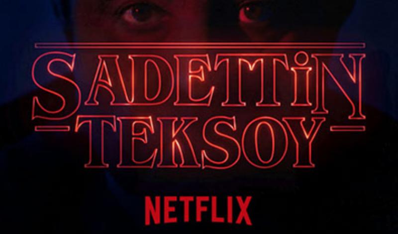 "Netflix: Stranger Things ""Sadettin Teksoy"""