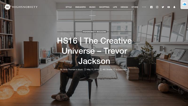 The Creative Universe of Trevor Jackson - Interview for Highsnobiety magazine