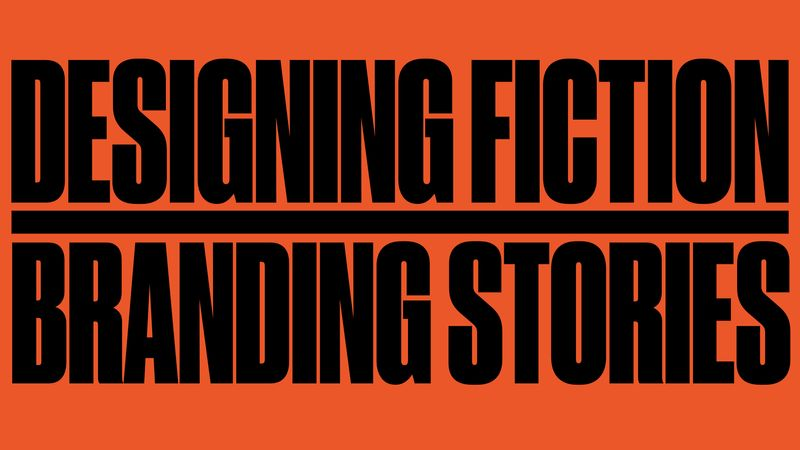 Designing Fiction & Branding Stories