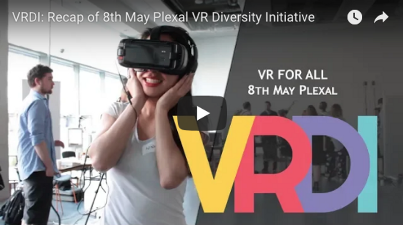 VR Diversity Initiative 8th May Workshop with VR, MR and 360 Video