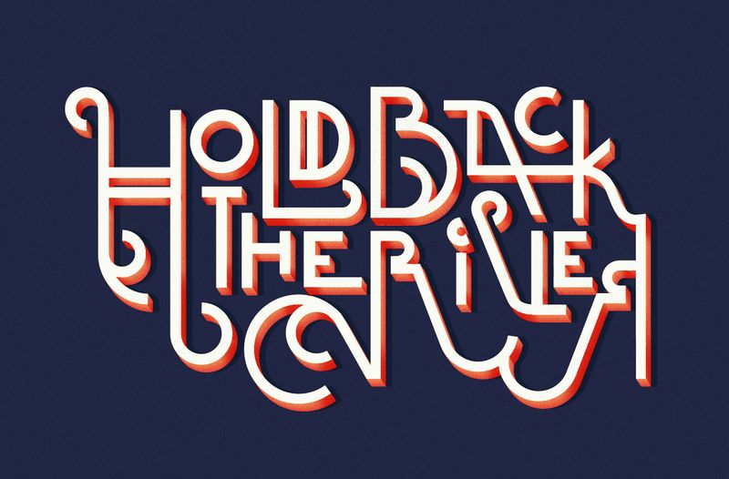 Hold Back the River - Hand Lettering