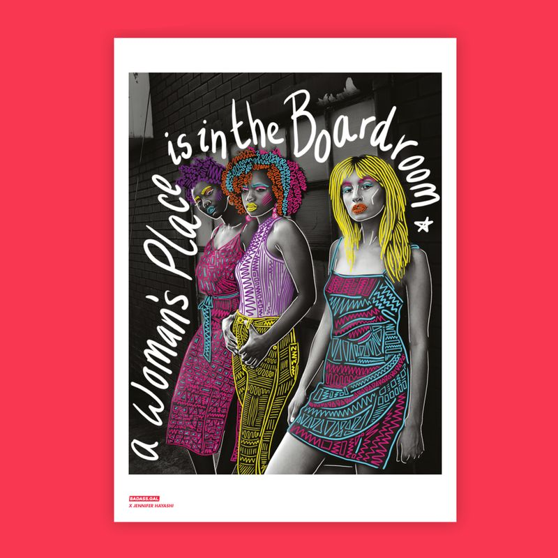 A Woman's Place is in the Boardroom (Badass Gal x Young Creative Council Collaboration)