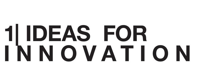 1| IDEAS FOR INNOVATION