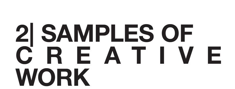 2| SAMPLES OF CREATIVE WORK