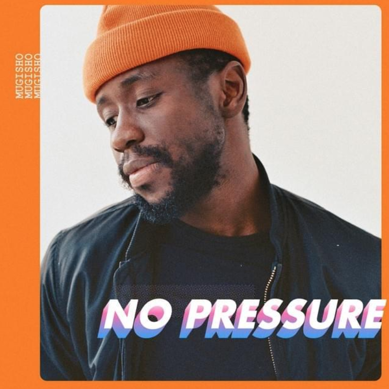 """Mugisho """"No Pressure"""" - Cover Art"""