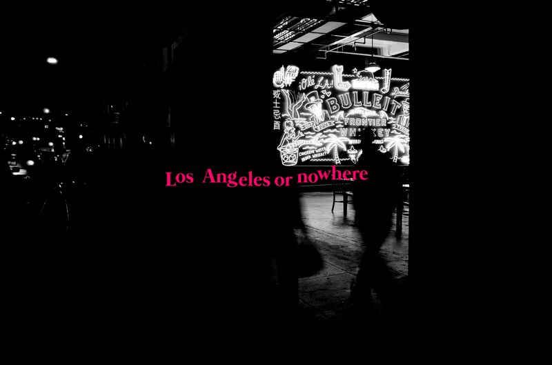 Los Angeles or Nowhere
