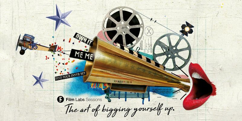 Film Labs Sessions: The Art of Bigging Yourself Up