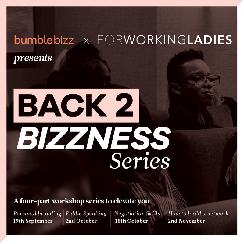 "For Working Ladies x Bumble Presents ""Back 2 Bizzness"""