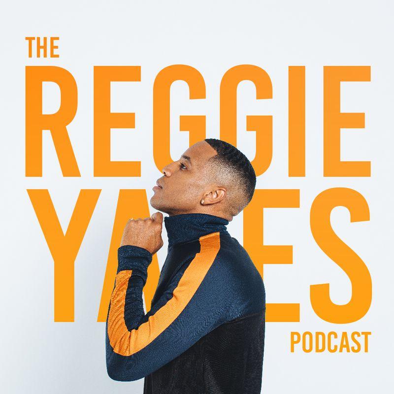 The Reggie Yates Podcast