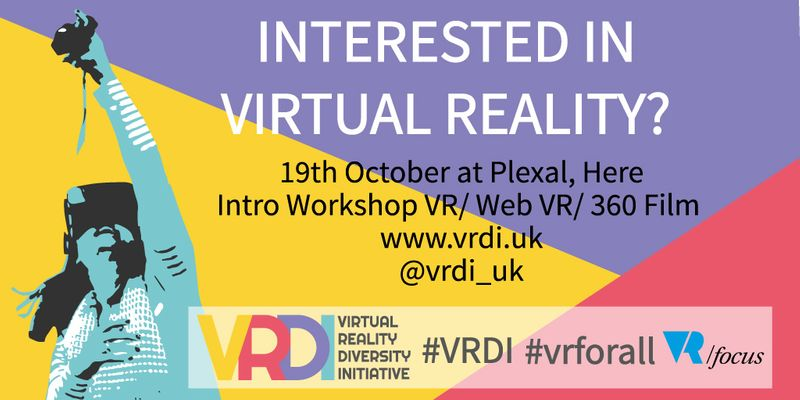 19th October VR Diversity Initiative Workshop at Plexal, Here East
