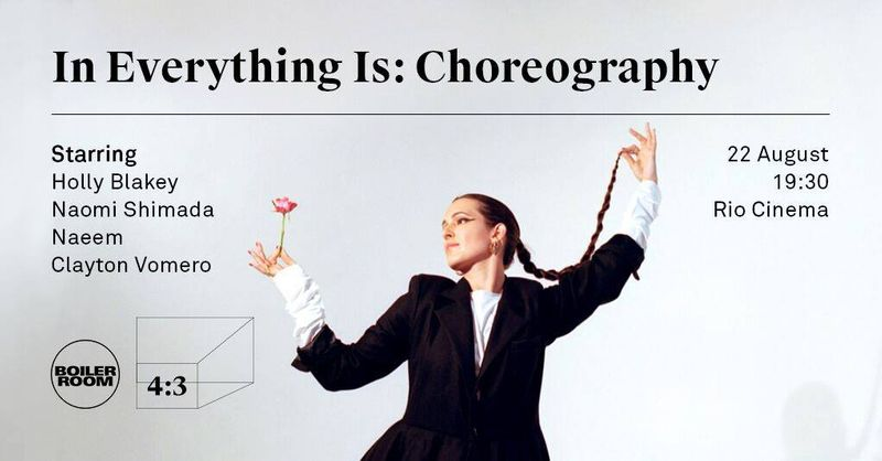 4:3 & Holly Blakey Present In Everything Is: Choreography