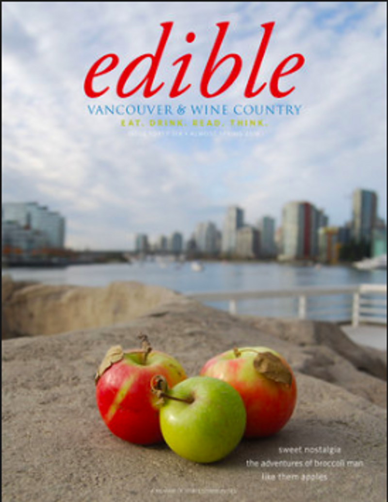 """""""Where Food Has a Whole New Meaning"""", Edible Vancouver, Issue 46, Almost Spring 2016"""