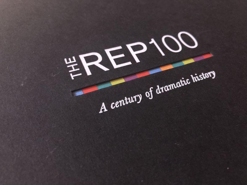 Birmingham Repertory Theatre. Celebrating 100 years of The REP