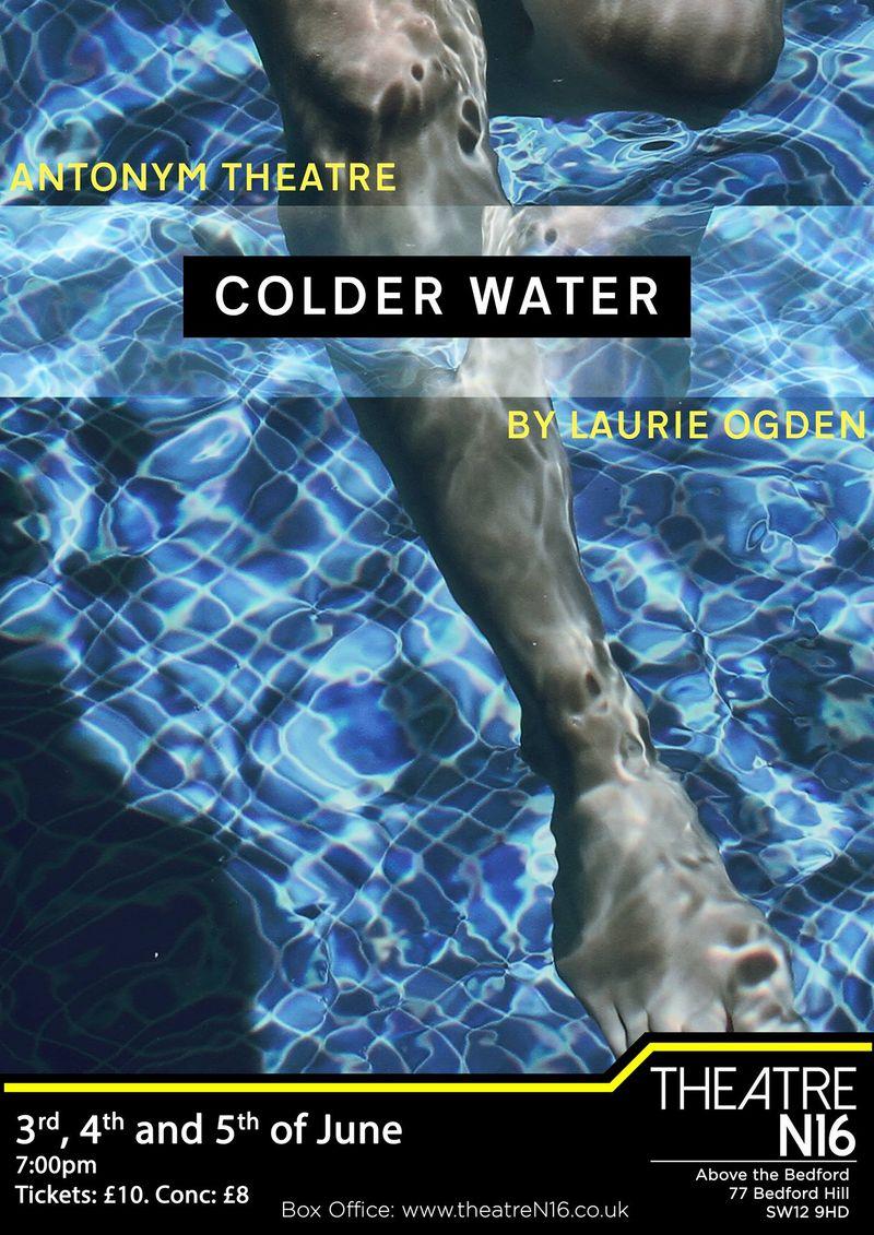 Colder Water - Antonym Theatre, N16