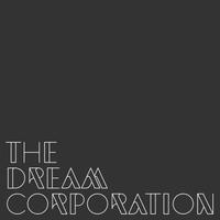 The Dream Corporation