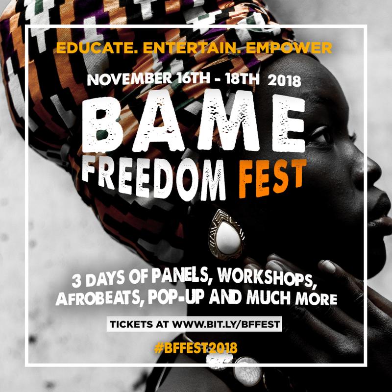 BAME FREEDOM FESTIVAL - #BFFest 2018