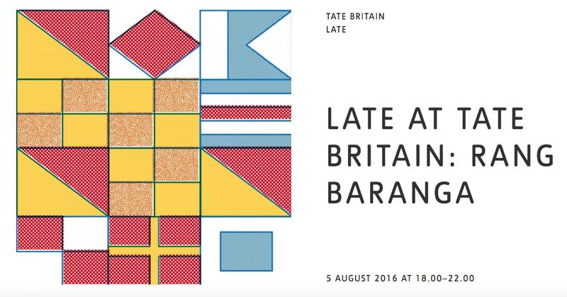Late at Tate Britain: Rang Baranga