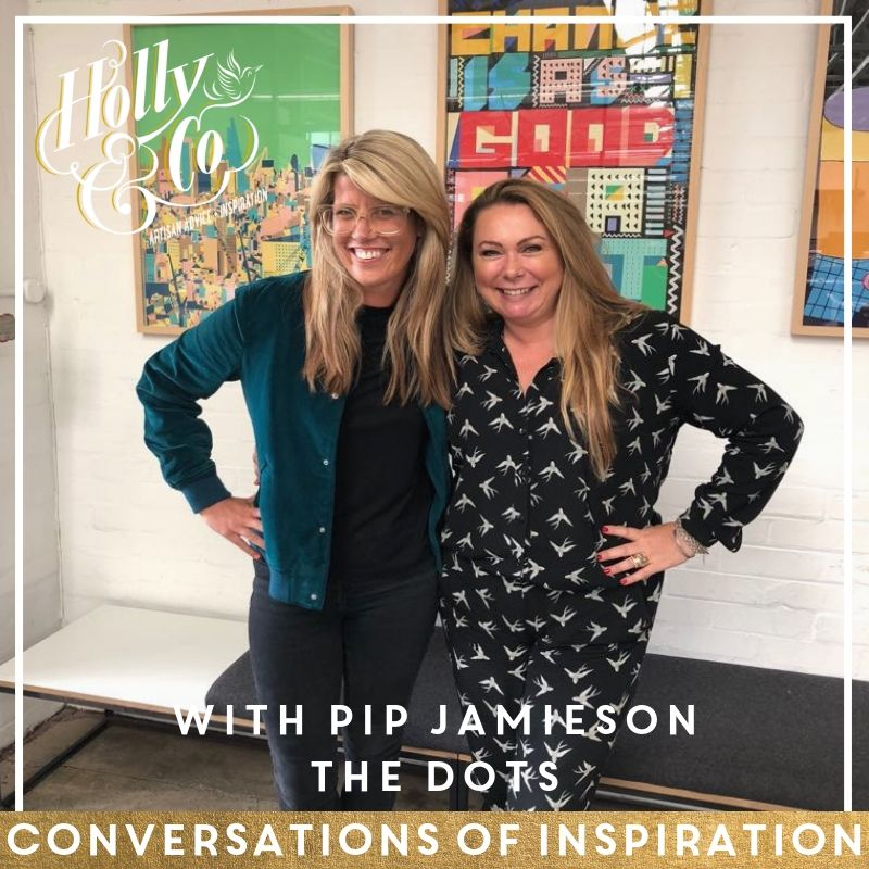 Conversations Of Inspiration: Pip Jamieson - The Dots
