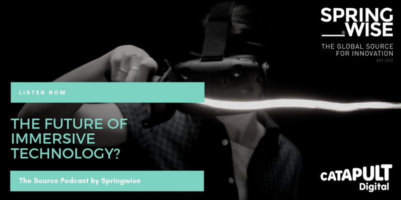 Springwise: The Source Podcast: Featuring Digital Catapult, Holome and Lume VR